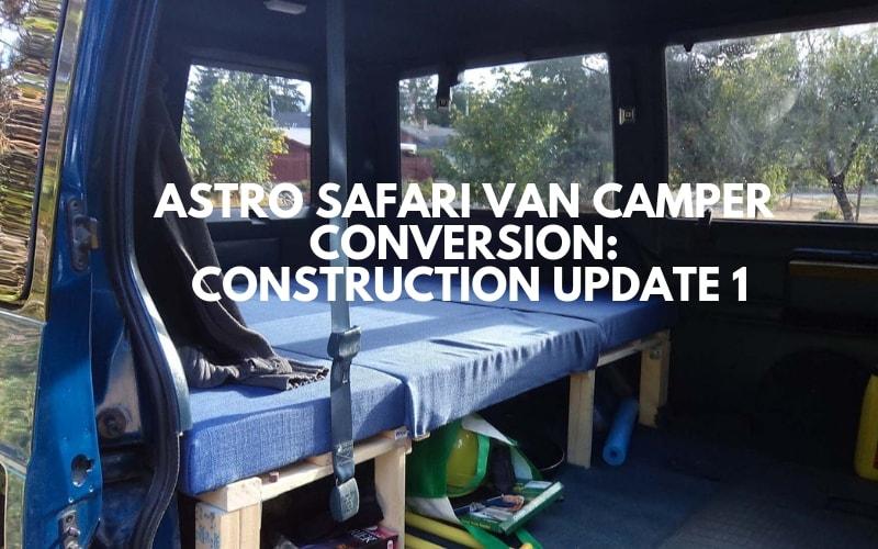 Homemade Astro Safari Van Camper Conversion Construction