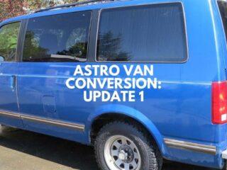 Astro Van Conversion Update 1
