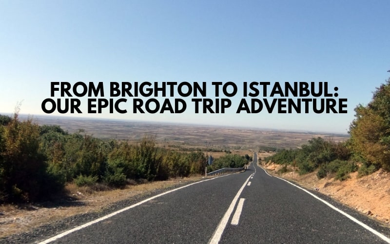From Brighton to Istanbul, our Epic Road Trip Across Europe