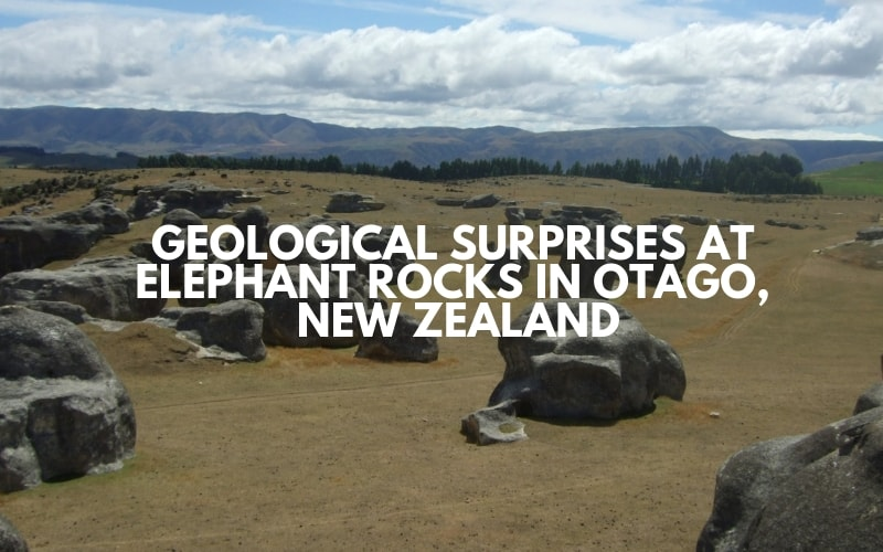 Geological Surprises at Elephant Rocks in Otago, New Zealand