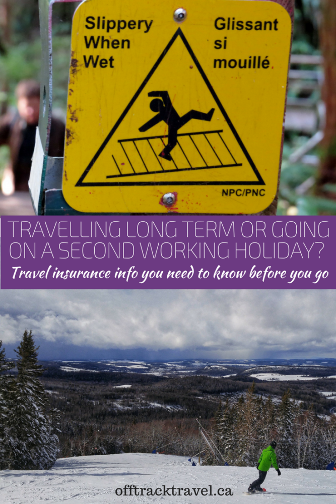 Travelling Long Term or Going on a Second Working Holiday? Travel Insurance info you must know before you go! - offtracktravel.ca