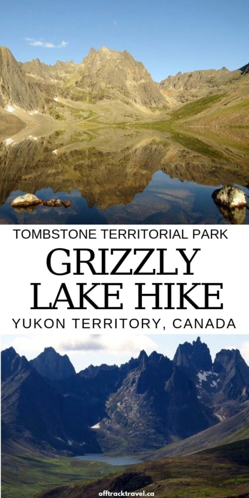 The Grizzly Lake trail is a 23km journey to the foot of the some of the most spectacular mountains in Canada. Here's everything you need to know to plan your own hike to Grizzly Lake in Tombstone Territorial Park, Yukon. offtracktravel.ca