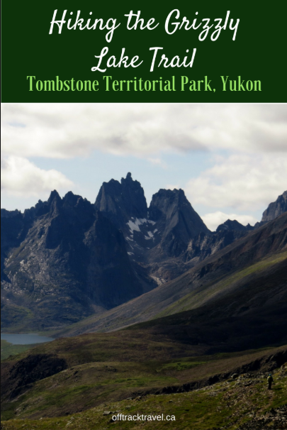 Hiking the Grizzly Lake Trail, Tombstone Territorial Park, Yukon