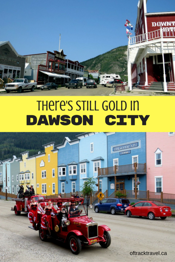 There's Still Gold in Dawson City, Yukon - offtracktravel.ca