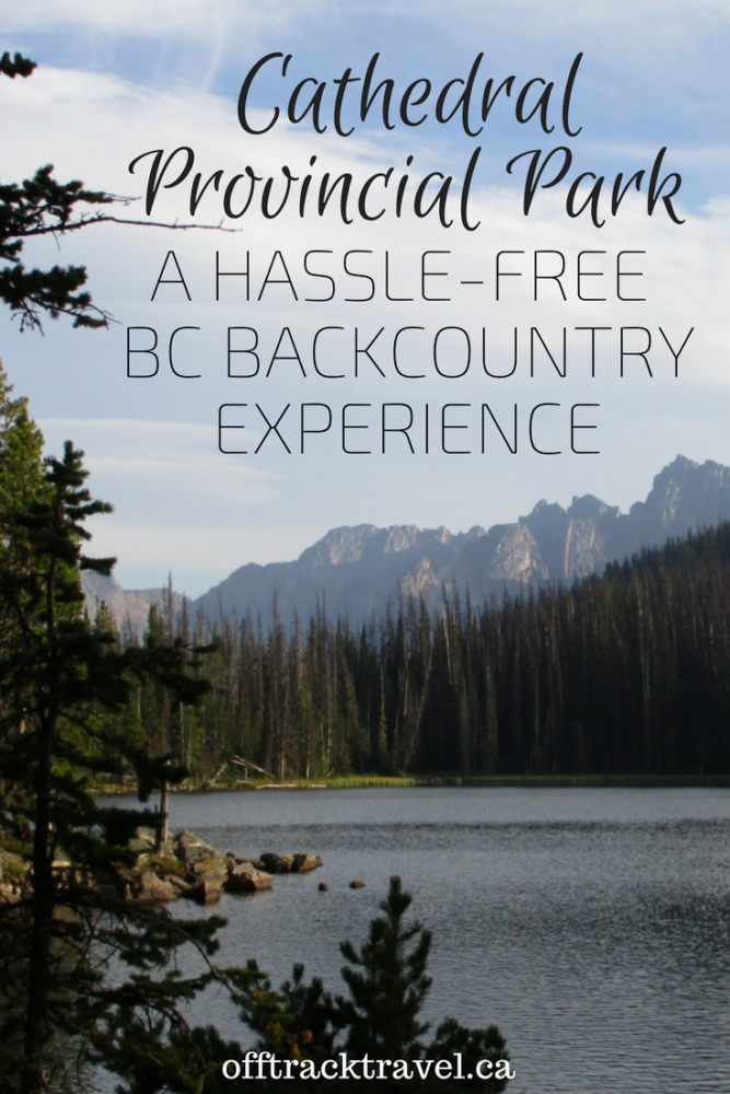 Cathedral Provincial Park, a hassle-free backcountry experience in the Okanagan region of British Columbia. - offtracktravel.ca