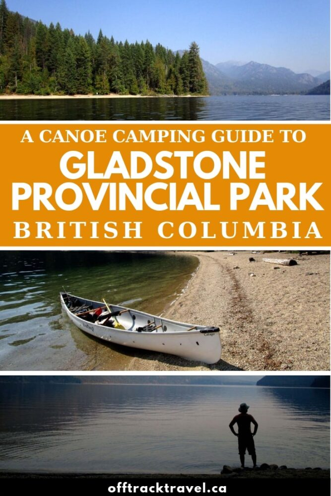 Gladstone Provincial Park is a little known wilderness area in British Columbia's Kootenays region, about seven hours drive from Vancouver. Read on for the story of our canoe camping experience here plus a trip guide to help you plan your own adventure in Gladstone Provincial Park, Canada. offtracktravel.ca