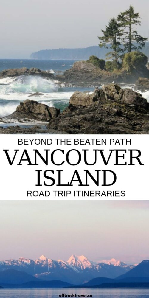 Canada's Vancouver Island has a lot more to offer than the well trodden path to Victoria and Tofino! Travel beyond the busy tourist route and explore the Vancouver Island few people see. Click here to discover three beyond the beaten path road trip itineraries for this amazing destination in British Columbia. offtracktravel.ca