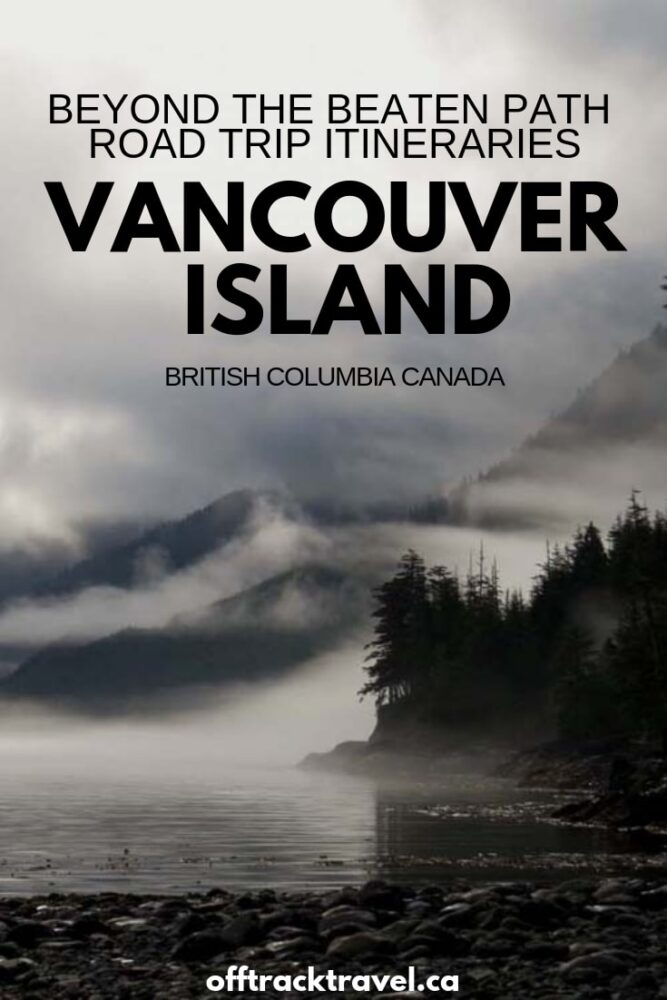Most visitors to Canada's Vancouver Island see only Tofino and Victoria - it's a great combination but Vancouver Island has so MUCH more to offer! See the magnificence of Vancouver Island without the crowds on these three beyond the beaten path road trip itineraries. offtracktravel.ca