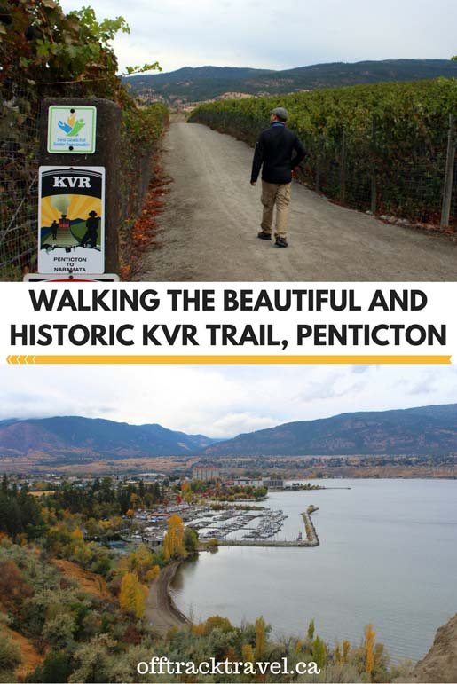 Walking the beautiful and historic KVR Trail, Penticton - offtracktravel.ca
