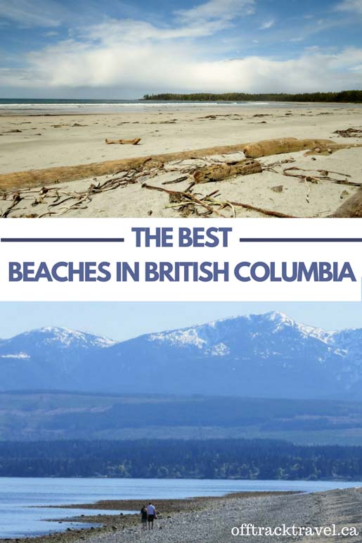 7 of the best beaches in British Columbia, Canada from the wild and rugged black rock beaches (perfect for rockpooling!) to long swathes of sand ideal for sunbathing! offtracktravel.ca