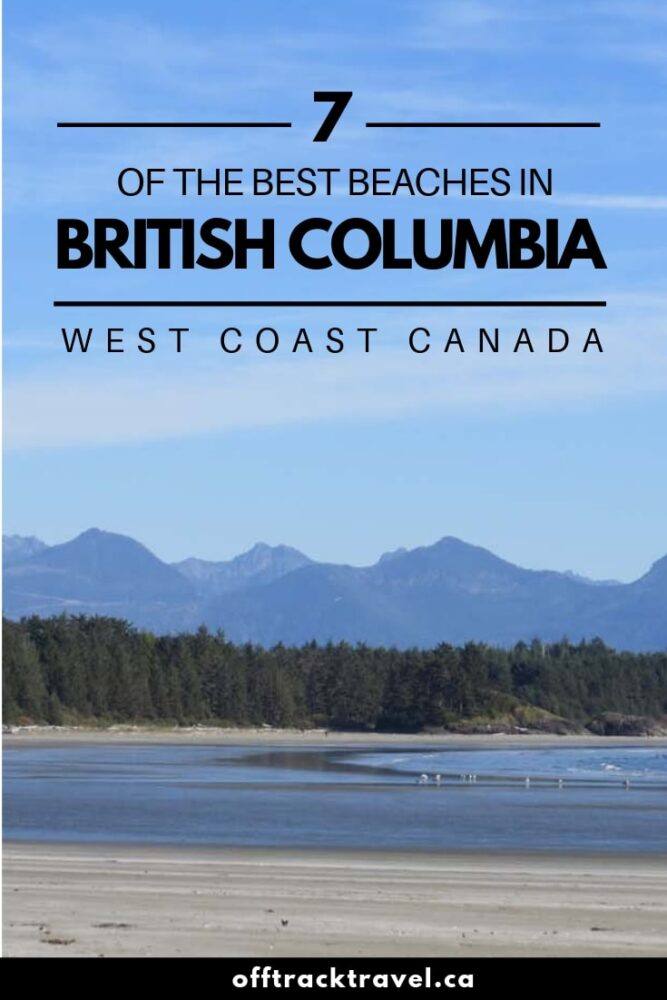 When you think of sun, sea and sand, Canada may not automatically spring to mind. Click here to discover seven amazing beaches just in the province of British Columbia that may help change your mind! Start planning your next beach vacay to British Columbia! offtracktravel.ca