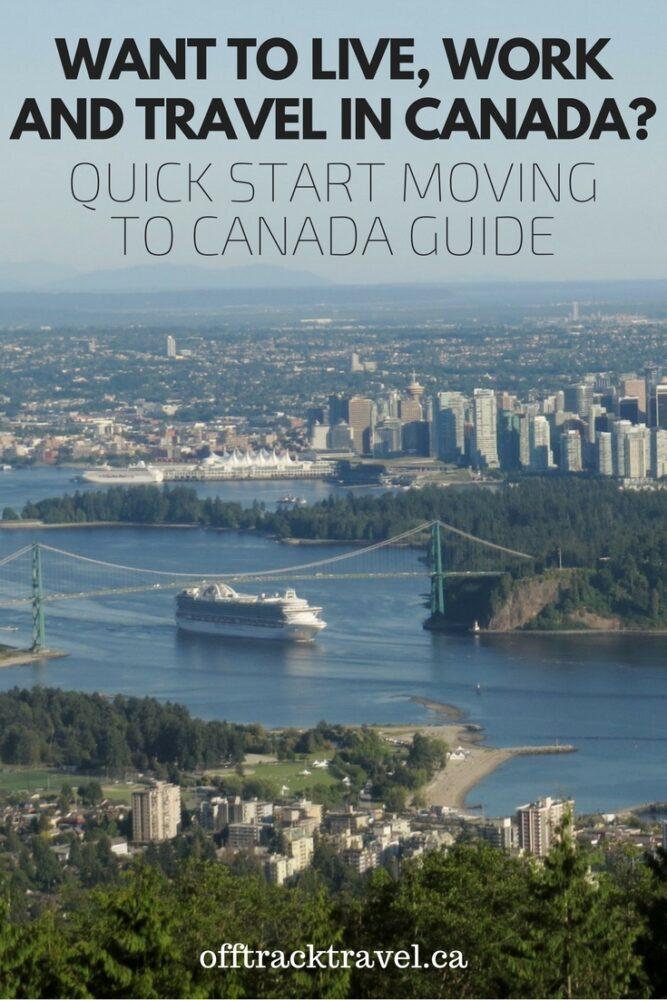 So you want to move to Canada? Read this quick start guide to find out how you can! - offtracktravel.ca