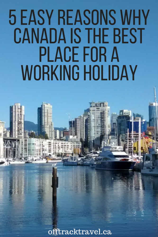5 Easy Reasons Why Canada is the Best Place for a Working Holiday - Advice and knowledge from a couple with experience of five working holidays around the world! - offtracktravel.ca