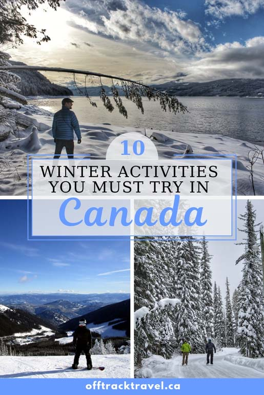 10 Unique and Fun Winter Activities you must try while in Canada! From ice fishing and mushing to ice climbing and more! offtracktravel.ca