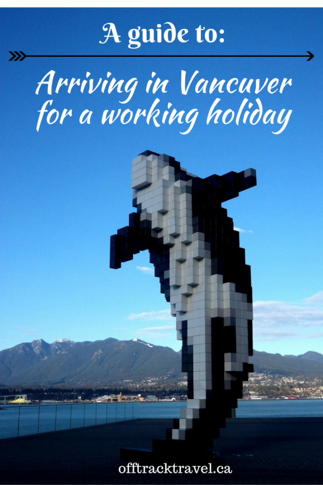 A Guide to Arriving in Vancouver for a Working Holiday - step by step advice including arriving at YVR, receiving your IEC work permit, travelling into the city, opening a bank account and more! offtracktravel.ca