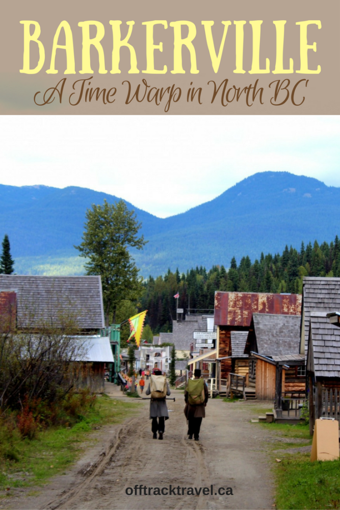 barkerville-time-warp-in-north-bc-pinterest