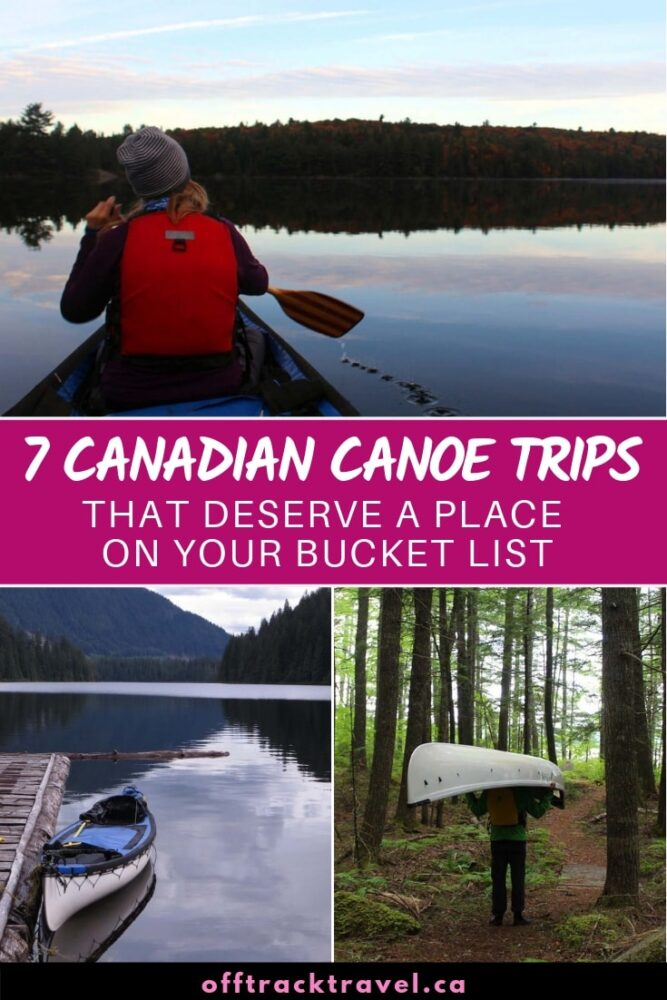 Canadian canoe trips in the wilderness offer a sense of peace and solitude like no other. Click here to discover seven of the best canoe trips in Canada! offtracktravel.ca
