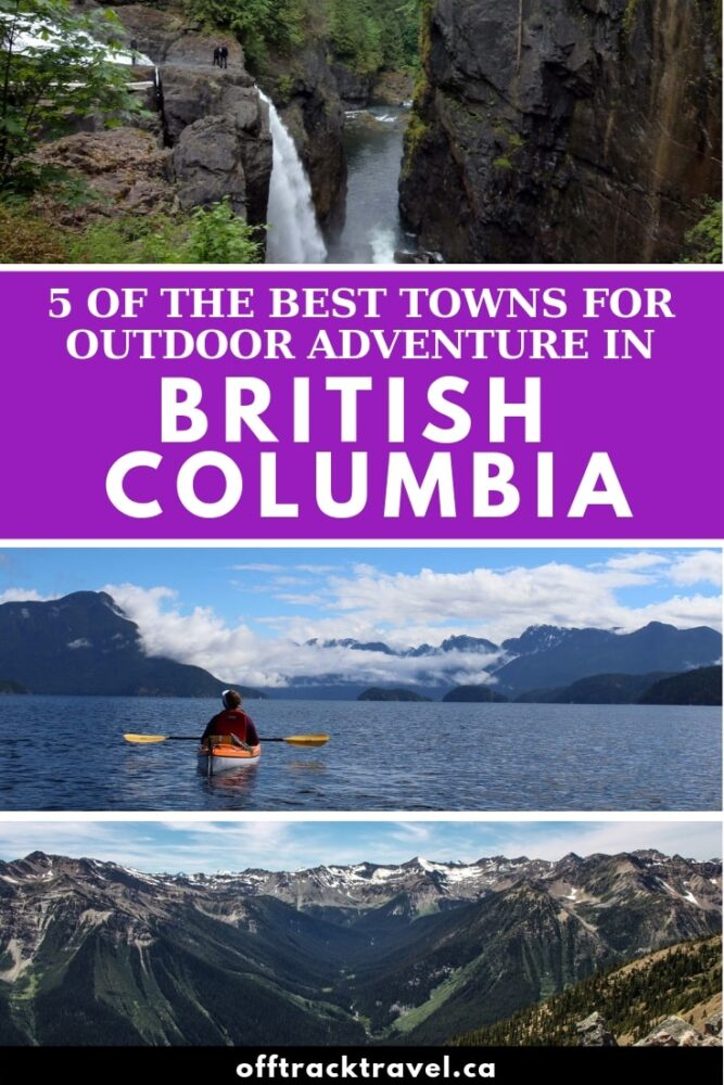 Love outdoor adventure but prefer to stay off the beaten track and away from the crowds? We do too! After spending a good few years exploring British Columbia, Canada, we've found what we believe to be the best and most underrated outdoor adventure towns in the province. Click here to discover our picks! offtracktravel.ca