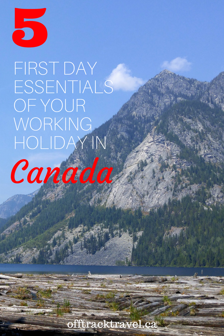 5 First Day Essentials Of Your Working Holiday in Canada - offtracktravel.ca