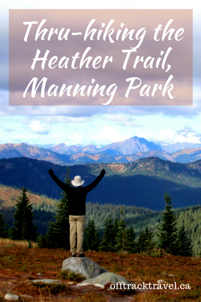 Thru Hiking The Heather Trail Manning Park Off Track Travel