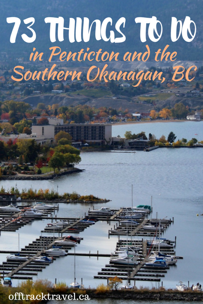 Click here to discover 73 of the best things to do in the beautiful southern Okanagan Valley in British Columbia, Canada form paddling, climbing and hiking to wine touring, historical sights and more!