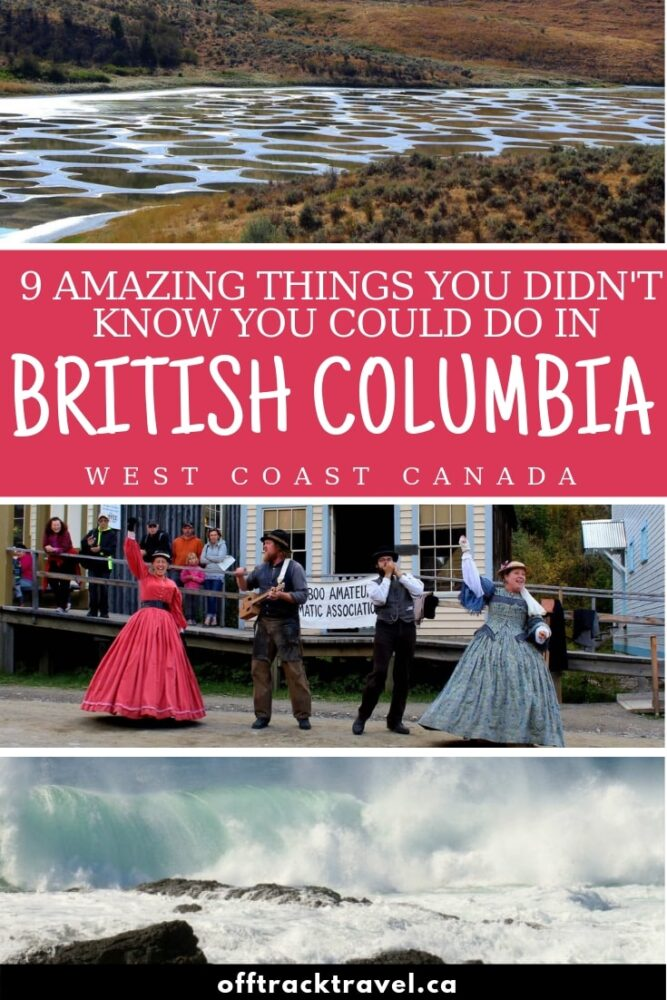 Most people know that British Columbia, Canada, is a great place to hike, ski and go whale watching. But there are plenty of other, sometimes surprising, things to do in BC! Click here to discover nine of them now! offtracktravel.ca