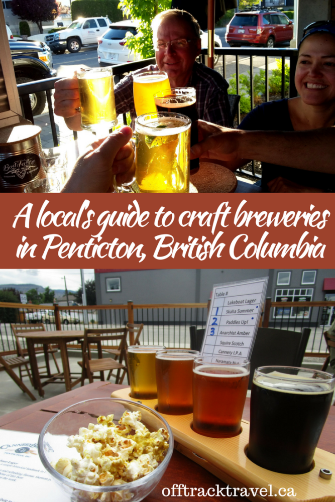 A Local's Guide to Craft Breweries in Penticton, British Columbia - Everything you need to know about breweries in the town that has the most per capita in BC! offtracktravel.ca