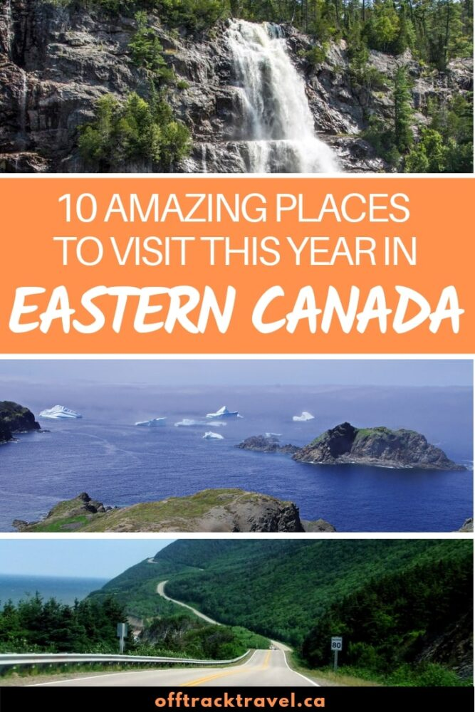 So many provinces and kilometres to travel across PEI, Nova Scotia, New Brunswick, Newfoundland, Quebec and Ontario, but where to go? Here is just a taste of the amazing places to visit in Eastern Canada this year! offtracktravel.ca