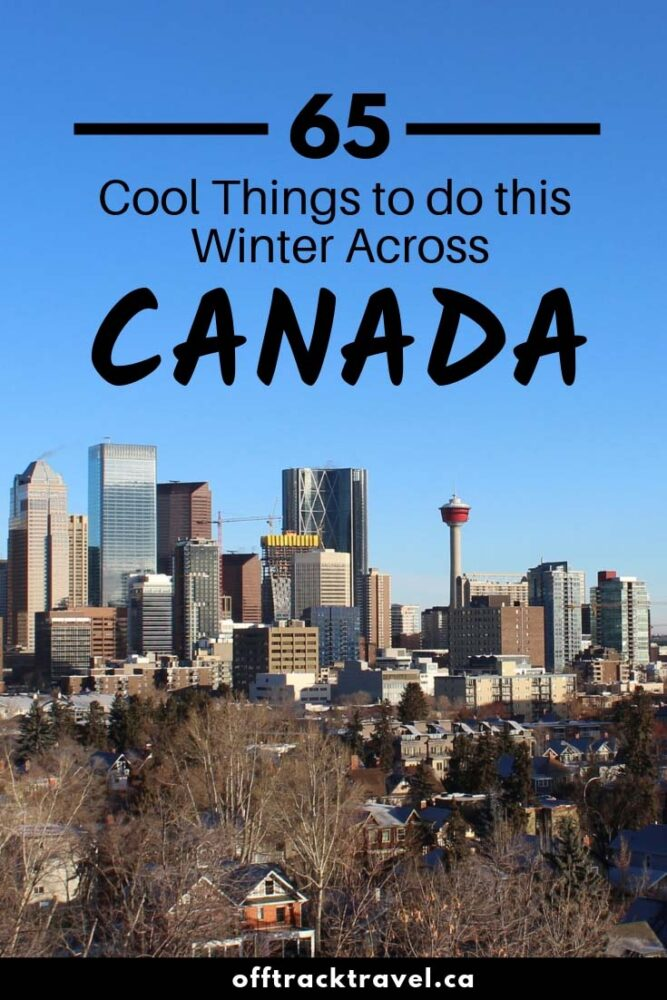 Click here to discover 65 cool things to do across Canada this winter - every province, every territory! offtracktravel.ca