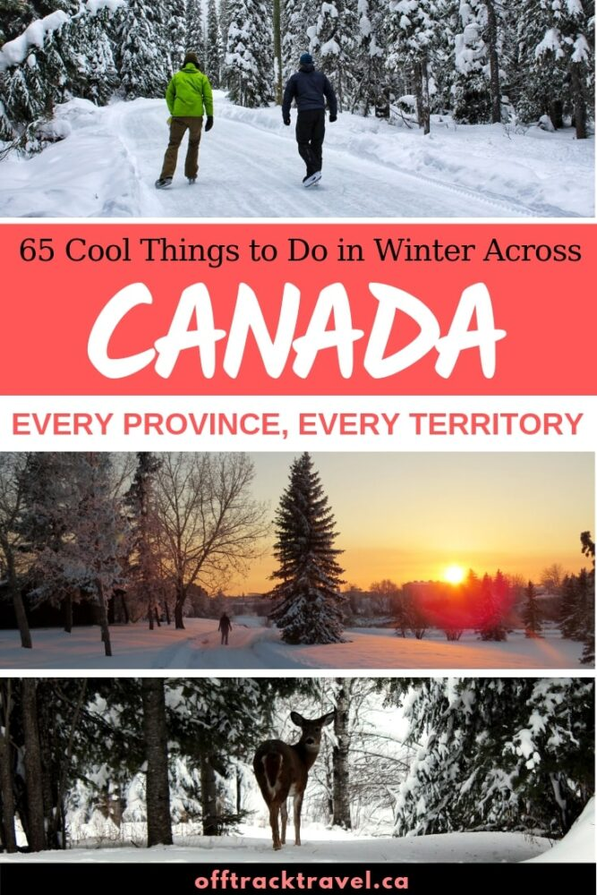 Visiting Canada in winter can be exhilarating, exciting and a whole lot of fun for those who embrace the season. Here's just 65 ideas of things to do in every province and every territory of this magnificent country! offtracktravel.ca