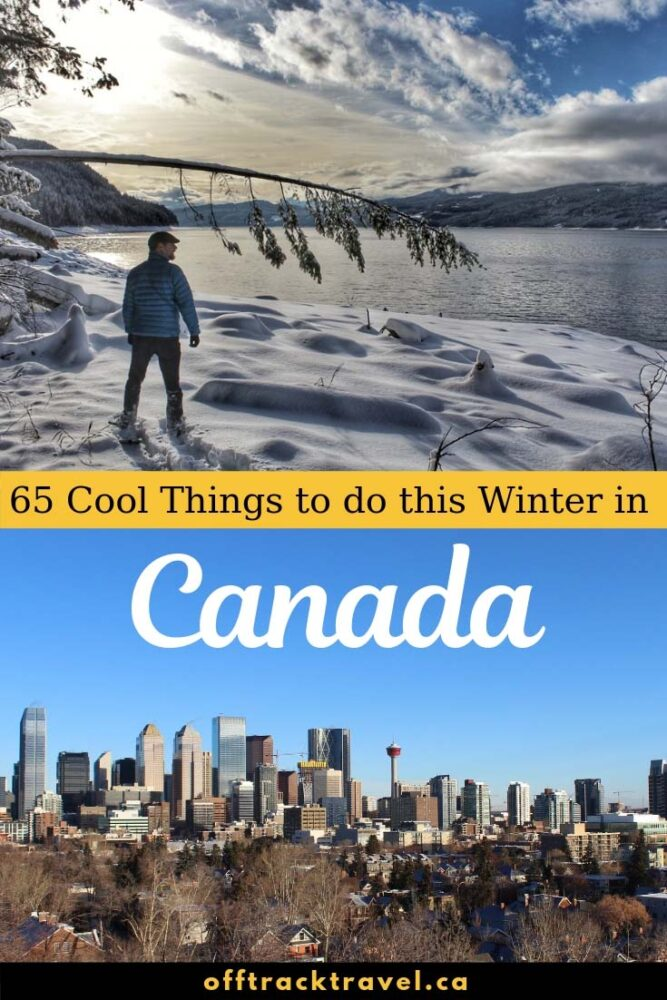 65 Cool Things to do across every province, every territory of Canada this winter! offtracktravel.ca