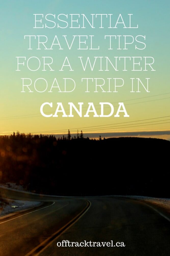 Essential Tips for a Winter Road Trip in Canada - All you need to go on the road this winter! - offtracktravel.ca