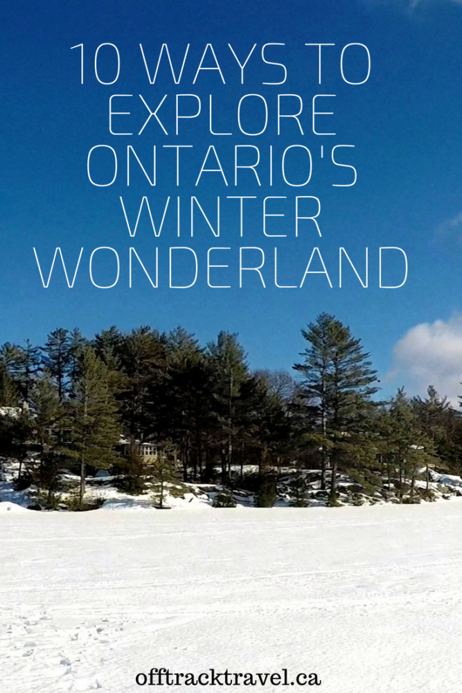 10 Ways to Explore Canada's Winter Wonderland - Ontario has famous summers, but actually, it's spectacular during winter. The snow itself is beautiful, there are plenty of seasonal activities, and so long as you wear layers you'll be snug in Ontario's winter wonderland. offtracktravel.ca