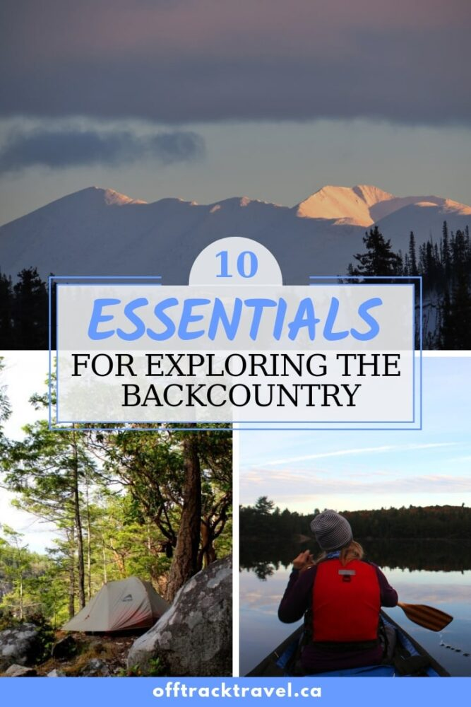 Exploring nature is an amazing thing but it does come with risks. To easily prevent most of these risks, bring along the 10 essentials on every backcountry adventure. You'll be glad you did, if the worst ever happens. offtracktravel.ca