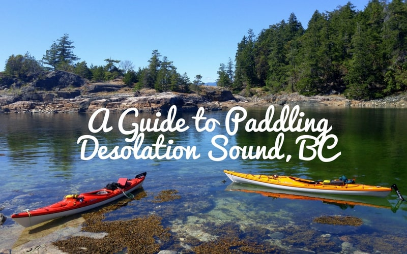A Guide to Paddling Desolation Sound, British Columbia
