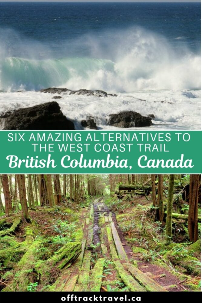 The world famous West Coast Trail is one of British Columbia's iconic hikes. But there are extremely limited places every year to hike the WCT. Here are six coastal BC backpacking trips that offer a great alternative to the West Coast Trail, with more solitude, fewer fees and no reservation required! offtracktravel.ca