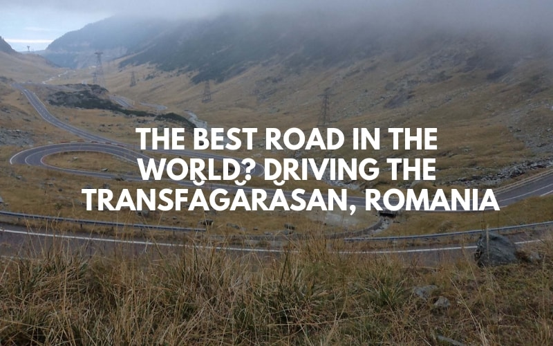 The Best Road in the World? Driving the Transfăgărăşan, Romania
