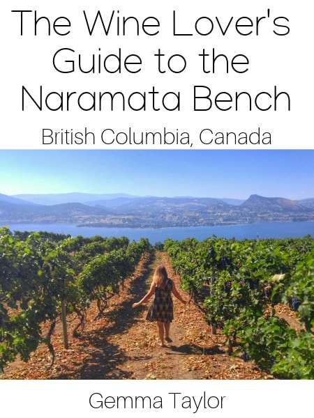 The Wine Lover's Guide to the Naramata Bench, British Columbia