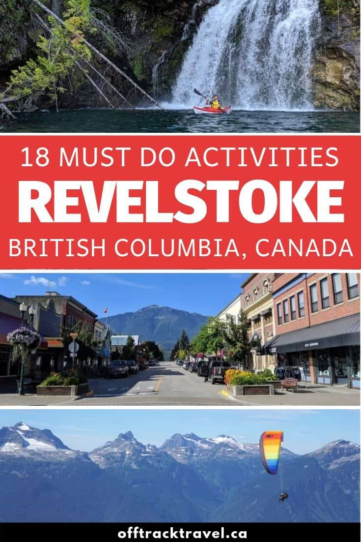 Revelstoke should be the next big outdoor adventure destination in British Columbia. Click here to discover 18 must do Revelstoke attractions and activities that prove it! offtracktravel.ca