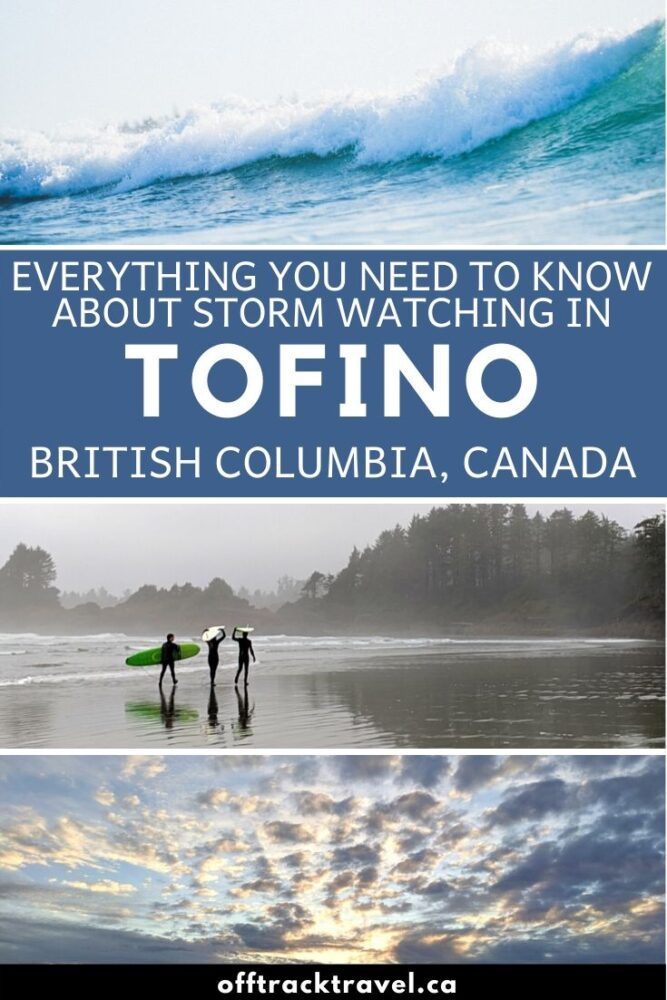 Tofino storm watching is a thrill, whether you choose to witness the ferocious weather from the beach or a hot tub. Here's everything you need to know and more about visiting Tofino during storm season. offtracktravel.ca