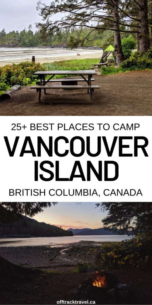 With so many pristine natural areas (and over 3000km of coastline!), Vancouver Island is the perfect place to go camping. Read on for a complete guide to camping on Vancouver Island, including 25+ of the best campsites, insider tips and essential safety advice. offtracktravel.ca