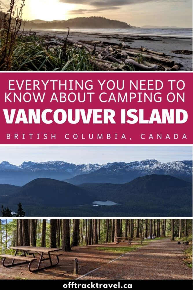 Click here to discover everything you need to know about camping on beautiful Vancouver Island (British Columbia, Canada), including 25+ of the best camp spots plus insider tips on reservations, safety advice and more! offtracktravel.ca