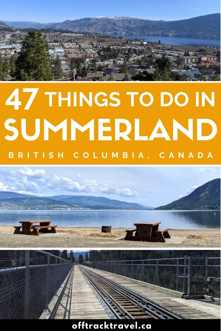 Summerland is one of those places that really does live up to its idyllic name. This post features 40+ of our favourite things to do in Summerland, from hiking the gorgeous Kettle Valley Railway Trail and swimming in Okanagan Lake to touring wineries and picking fresh fruit and more! offtracktravel.ca