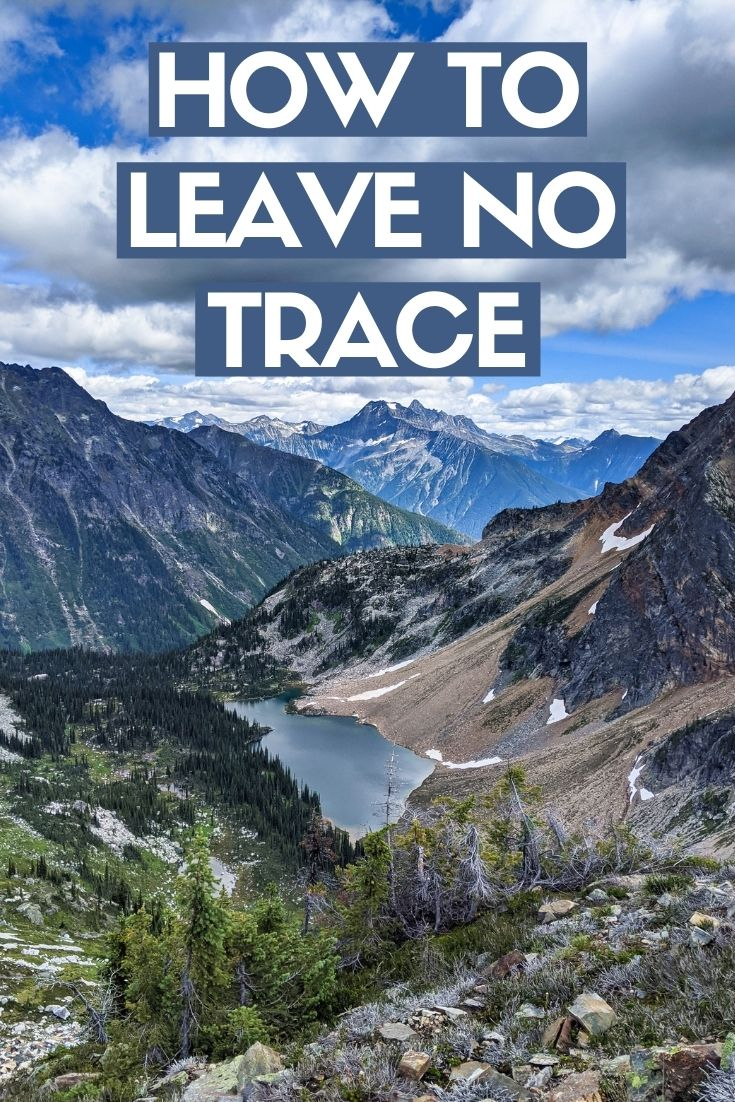 Help keep the wilderness wild and follow Leave No Trace principles. It's the closest thing to an ethnics code for people exploring the great outdoors. The idea is to minimise our impact on nature as much as possible. This ensures that the beautiful places we love remain pristine and accessible for us as well as future generations. Learn more at offtracktravel.ca