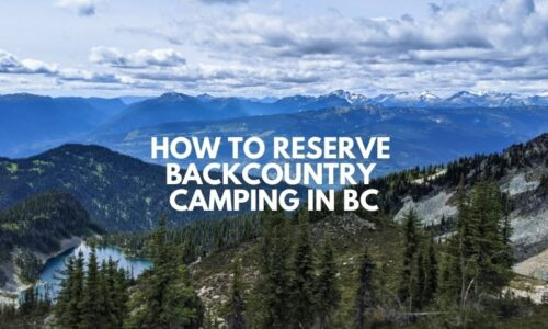 How to Reserve Backcountry Camping in BC: Essential Details and Dates